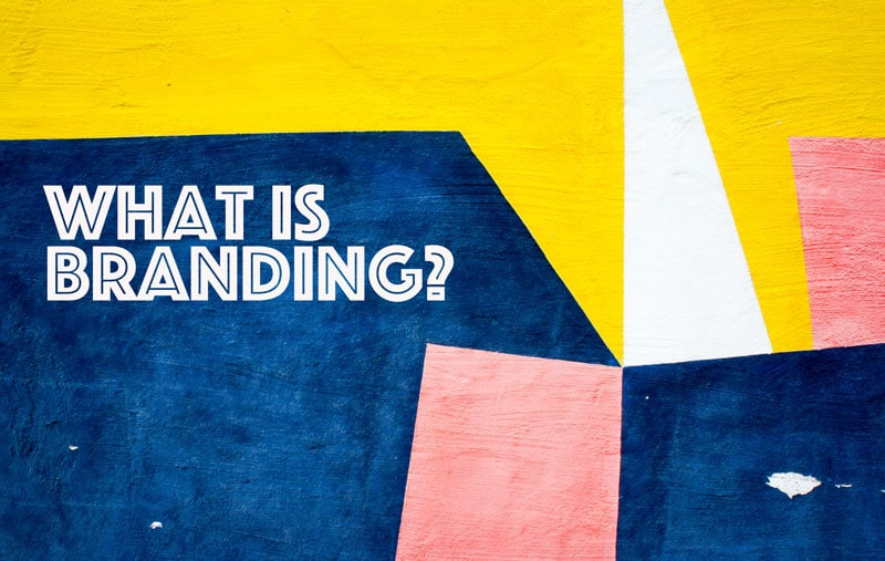 What is branding? Creating a strong brand.