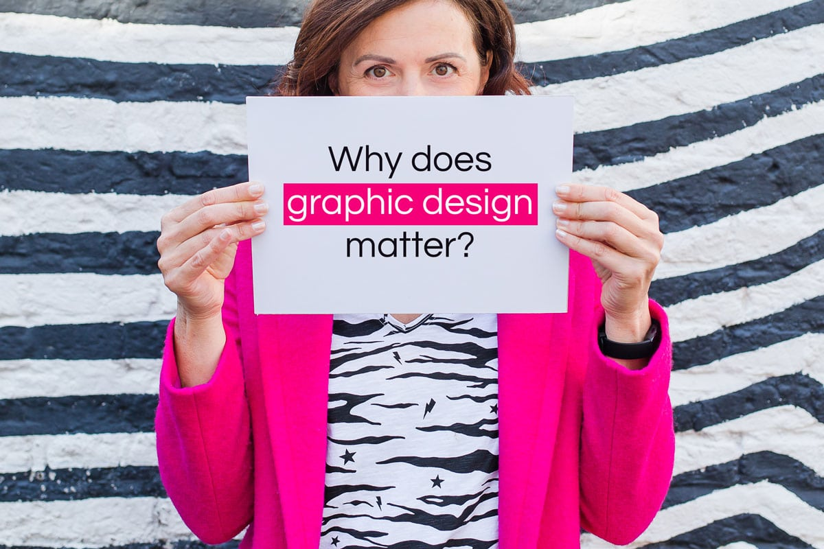 Why does graphic design matter?